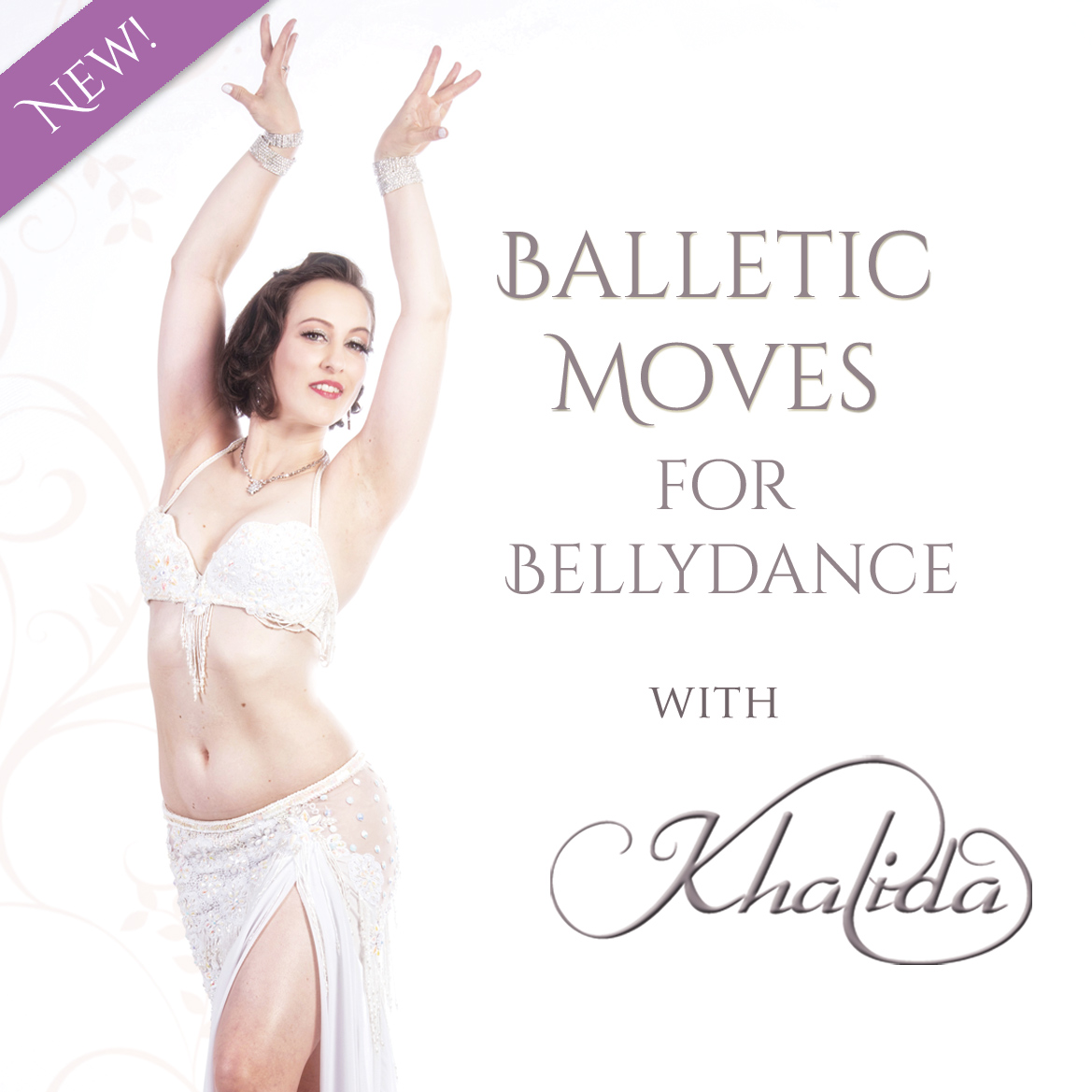 NEW: Balletic Moves for BellyDance